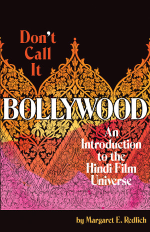 Don't Call It Bollywood book cover